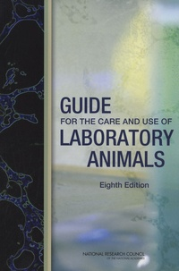 National research council - Guide for the Care and Use of Laboratory Animals.