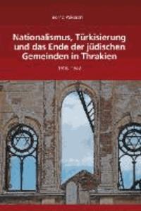 Nationalismus, Türkisierung und das Ende der jüdischen Gemeinden in Thrakien - 1918-1942.