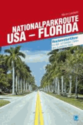 Nationalparkroute USA - Florida - Routenreiseführer.