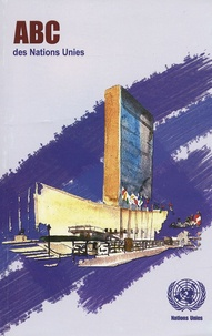 Nations Unies - ABC des Nations Unies.