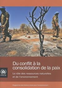 Nations Unies - Du conflit à la consolidation de la paix - Le rôle des ressources naturelles et de l'environnement.