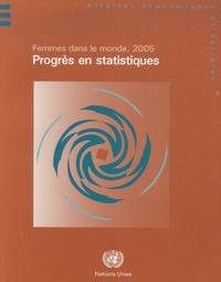Nations Unies - Femmes dans le monde, 2005 - Progrès en statistiques.