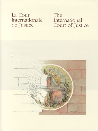 Nations Unies - La Cour internationale de Justice - Edition bilingue français-anglais.