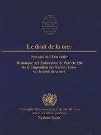 Nations Unies - Le droit de la mer - Pouvoir de l'Etat côtier, Historique de l'élaboration de l'article 220 de la Convention des Nations Unies sur le droit de la mer.