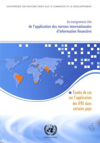 Nations Unies - Les enseignements tirés de l'application des normes internationales d'information financière - Etudes de cas sur l'application des IFRS dans certains pays.