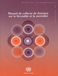 Nations Unies - Manuel de collecte de données sur la fécondité et la mortalité.