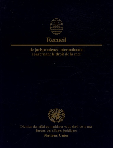 Nations Unies - Recueil de jurisprudence internationale concernant le droit de la mer.