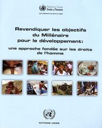 Nations Unies - Revendiquer les objectifs du Millénaire pour le développement : une approche fondée sur les droits de l'homme.