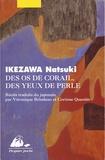 Natsuki Ikezawa - Des os de corail, des yeux de perle.