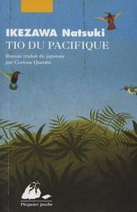 Natsuki Ikezawa - Les histoires que me racontait Tio du Pacifique.