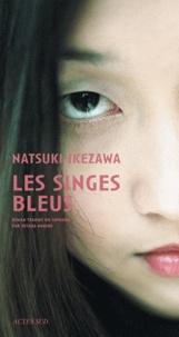 Natsuki Ikezawa - Les singes bleus.