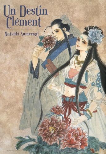 Natsuki Sumeragi - Un Destin Clément.