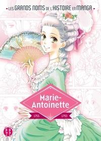 Natsuko Wada et Mamoru Kurihara - Marie-Antoinette - 1755-1793.