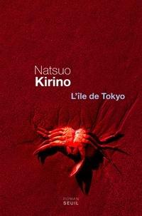 Natsuo Kirino - L'île de Tôkyô.