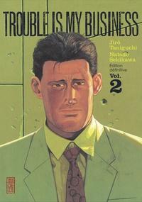 Natsuo Sekikawa et Jirô Taniguchi - Trouble is my business Tome 2 : .