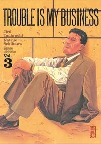 Natsuo Sekikawa et Jirô Taniguchi - Trouble is my business Tome 3 : .