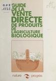 Nature et Progrès - Guide de la vente directe de produits de l'agriculture biologique.