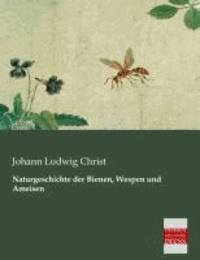 Naturgeschichte der Bienen, Wespen und Ameisen.