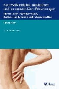 Naturheilkunde bei muskulären und neuromuskulären Erkrankungen - Fibromyalgie, (Spät-)Borreliose, Restless-legs-Syndrom und Polyneuropathie.