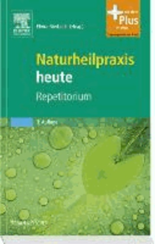 Naturheilpraxis heute Repetitorium - mit Zugang zum Elsevier-Portal.