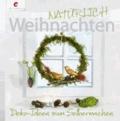 NATÜRLICH Weihnachten - Deko-Ideen zum Selbermachen.