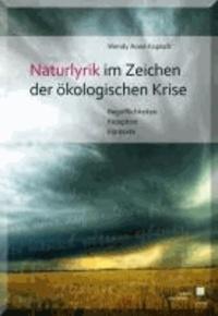 Naturlyrik im Zeichen der ökologischen Krise - Begrifflichkeiten - Rezeption - Kontexte.