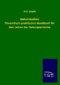 Naturstudien - Theoretisch-praktisches Handbuch für den Lehrer der Naturgeschichte.