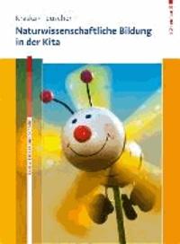 Naturwissenschaftliche Bildung in der Kita.