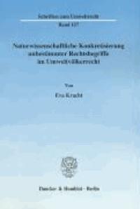 Naturwissenschaftliche Konkretisierung unbestimmter Rechtsbegriffe im Umweltvölkerrecht.