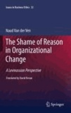 Naud van der Ven - The Shame of Reason in Organizational Change - A Levinassian Perspective.