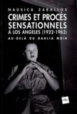 Nausica Zaballos - Crimes et procès sensationnels à Los Angeles 1922-1962 - Au-delà du Dahlia noir.