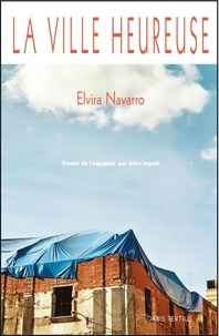 Navarro Elvira - La ville heureuse.