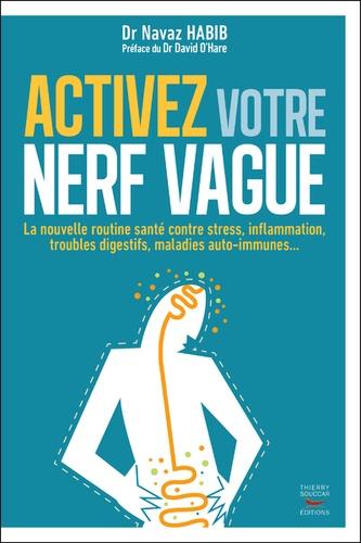 Activez votre nerf vague. Contre le stress, l'inflammation, les troubles digestifs, les maladies auto-immunes