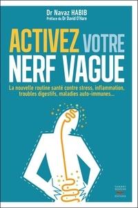 Navaz Habib - Activez votre nerf vague - Contre le stress, l'inflammation, les troubles digestifs, les maladies auto-immunes.