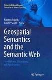 Naveen Ashish et Amit P. Sheth - Geospatial Semantics and the Semantic Web - Foundations, Algorithms and Applications.