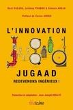 Navi Radjou et Jaideep Prabhu - Innovation Jugaad - Redevenons ingénieux !.