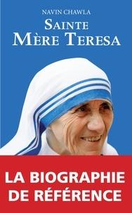 Navin Chawla - Sainte mère Teresa - Le livre de la canonisation.