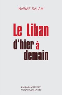 Nawaf Salam - Le Liban d'hier à demain.