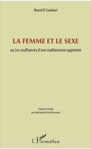 Nawal El Saadawi - La femme et le sexe - ou Les souffrances d'une malheureuse opprimée.