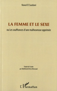 La femme et le sexe - ou Les souffrances dune malheureuse opprimée.pdf