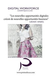 Nawel Lounis - Digital workforce - Les nouvelles opportunités digitales créent de nouvelles opportunités business.