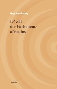 Nayé Anna Bathily - L'éveil des parlements africains.