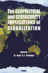 Nayef Al-Rodhan - The geopolitical and geosecurity implications of globalization.