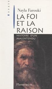 Nayla Farouki - La foi et la raison - Histoire d'un malentendu.