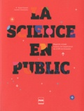 Nayla Farouki et Laurent Chicoineau - La science en public - Regards croisés à partir de l'expérience du CCSTI de Grenoble.