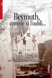 Nayla Hachem - Beyrouth, comme si l'oubli....