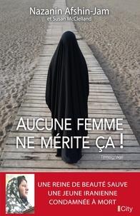 Nazanin Afshin-Jam - Aucune femme ne mérite ça !.