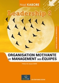 Nazi Kaboré - Leadership 2 : Organisation motivante et management des équipes.