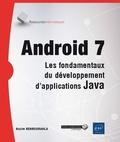 Nazim Benbourahla - Android 7 - Les fondamentaux du développement d'applications Java.