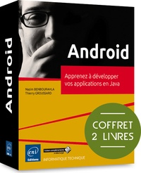 Nazim Benbourahla et Thierry Groussard - Android - Apprenez à développer vos applications en Java, 2 volumes.